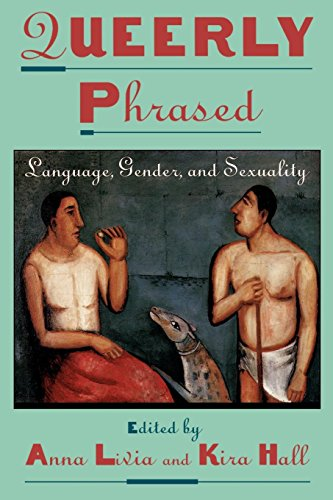 Queerly Phrased: Language, Gender, and Sexuality (Oxford Studies in Sociolinguistics) by Anna Home Collection