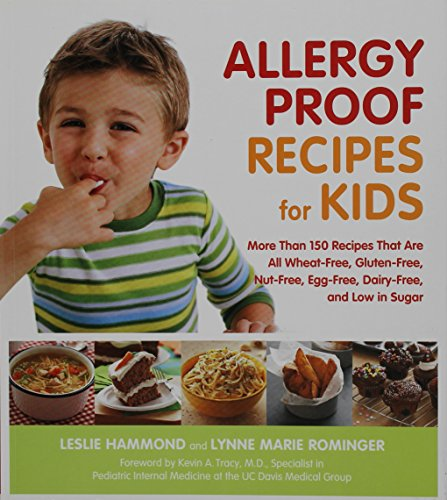 Allergy Proof Recipes for Kids: More Than 150 Recipes That are All Wheat-Free, Gluten-Free, Nut-Free, Egg-Free and Low in Sugar Paperback – Bargain Price, January 1, 2010