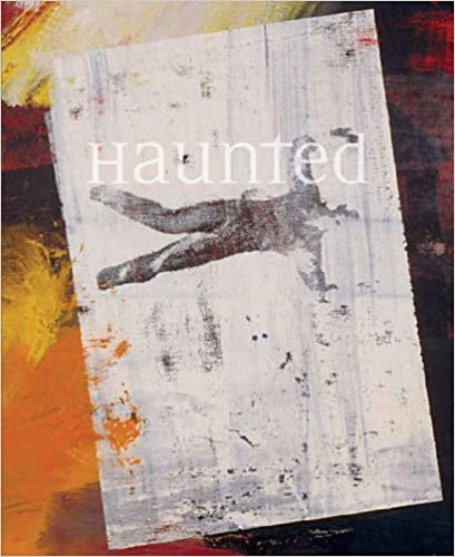 Book Haunted: Contemporary Photography ; Video ; Performance