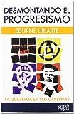 img - for Desmontando el progresismo book / textbook / text book