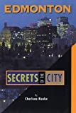 Edmonton: Secrets of the City (The Unknown City)