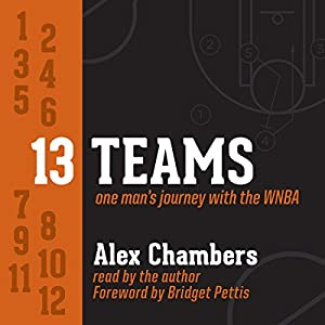 13 Teams: One Man's Journey with the WNBA Audiobook