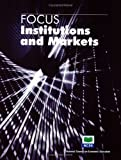 img - for Institutions and markets (Focus) (Focus) by George Horwich Don R. Leet Sandra J. Odorzynski (2005-08-01) Paperback book / textbook / text book
