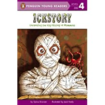 Ickstory: Unraveling the Icky History of Mummies (Penguin Young Readers, Level 4)