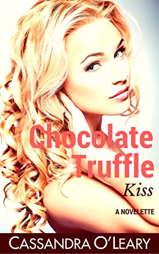 Kisses Truffle - Chocolate Truffle Kiss: A romantic comedy novelette