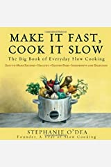 Make It Fast, Cook It Slow by Stephanie O'Dea (29-Oct-2009) Paperback Paperback