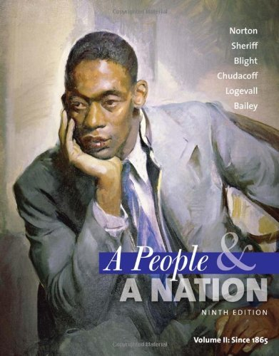 Download A People and a Nation: A History of the United States, Volume II: Since 1865 [Paperback] [2011] 9 Ed. Mary Beth Norton, Carol Sheriff, David W. Blight, Howard Chudacoff pdf epub