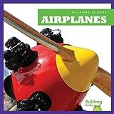 Airplanes (Machines at Work)