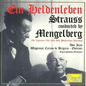 Mengelberg Conducts Strauss: Ein Heldenleben / Don Juan (also includes Wagenaar: Cyrano de Bergerac Overture)