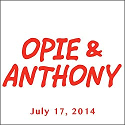 Opie & Anthony, Jim Florentine and Dan Soder, July 17, 2014