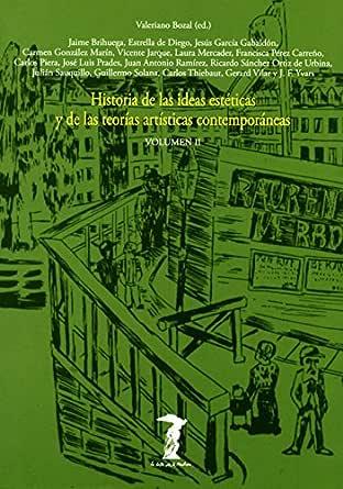 Historia de las ideas estéticas y de las teorías artísticas contemporáneas. Vol. 2 (La balsa de la Medusa nº 81) eBook: Varios, Bozal, Valeriano: Amazon.es: Tienda Kindle