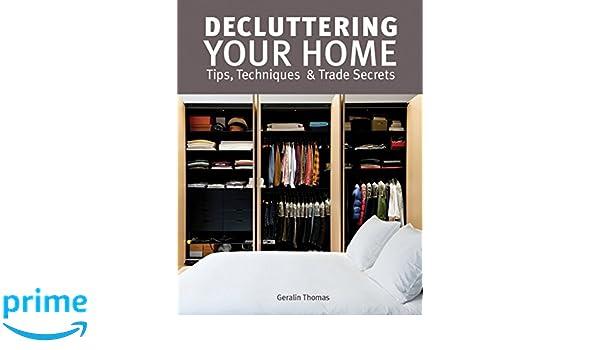 Decluttering Your Home: Tips, Techniques and Trade Secrets: Amazon.es: Geralin Thomas: Libros en idiomas extranjeros