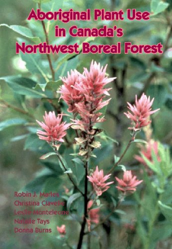 Aboriginal Plant Use in Canada's Northwest Boreal Forest: New Edition