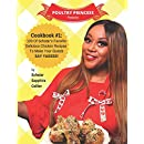 Poultry Princess Presents Cookbook 1: 100 Of Schatar's Favorite Delicious Chicken Recipes To Make Your Guests Say Yasssss