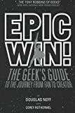 Epic Win!: The Geek's Guide to the Journey from Fan to Creator