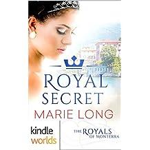 The Royals of Monterra: Royal Secret (Kindle Worlds Novella)