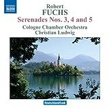 Fuchs: Serenade Nos. 3, 4 & 5