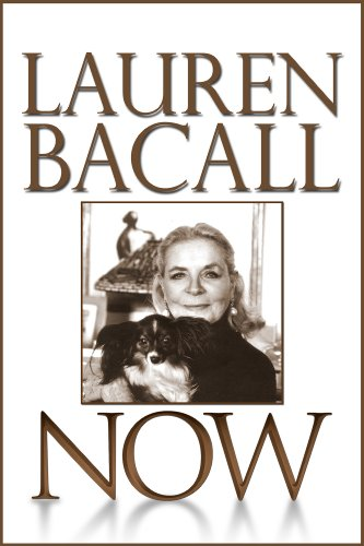 Now (Lauren Bacall By Myself And Then Some)