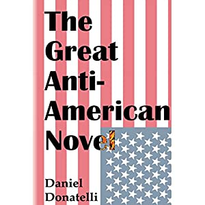 The Great Anti-American Novel Audiobook