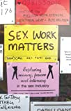 Sex Work Matters: Exploring Money, Power, and