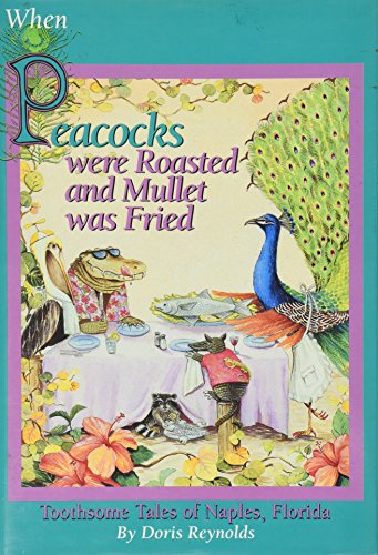 When Peacocks were Roasted and Mullet was Fried