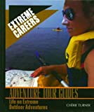 img - for Adventure Tour Guides: Life on Extreme Outdoor Adventures (Extreme Careers) by Cherie Turner (2003-01-01) book / textbook / text book