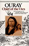 Ouray - Chief of the Utes, P. David Smith, 0960876448