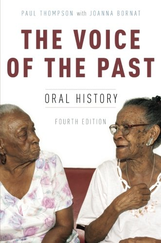 The Voice of the Past: Oral History (Oxford Oral History Series) (The Voice Of The Past Oral History)