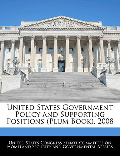 (United States Government Policy and Supporting Positions (Plum Book), 2008)
