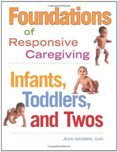 Foundations of Responsive Caregiving: Infants, Toddlers, and Twos by Jean Barbre (2012-12-11)
