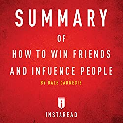 Summary of How to Win Friends and Influence People by Dale Carnegie | Includes Analysis