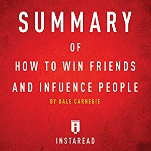 Summary of How to Win Friends and Influence People by Dale Carnegie | Includes Analysis Audiobook