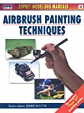 Airbrush Painting Techniques: 6 (Modelling Manuals)