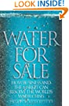 Water for Sale: How Business and the...