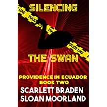 Silencing The Swan: Providence in Ecuador Book Two