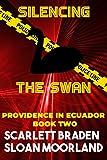 Silencing The Swan: Providence in Ecuador Book Two