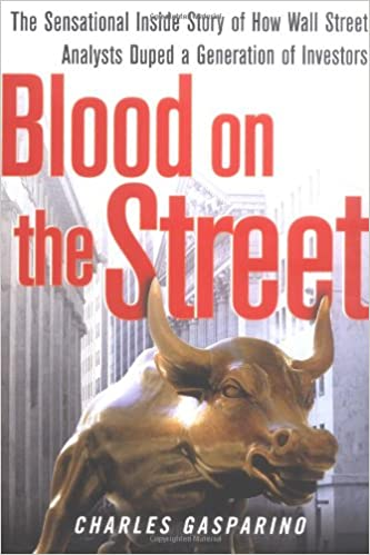 new style 0bded 41ffe Blood on the Street  The Sensational Inside Story of How Wall Street  Analysts Duped a Generation of Investors First Edition Edition