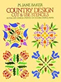 Country Design Cut & Use Stencils: 65 Full-Size Stencils Printed on Durable Stencil Paper