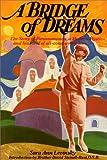 A Bridge of Dreams, Sara A. Levinsky and David Steindl-Rast, 0940262126