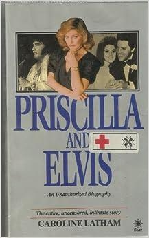 Priscilla and Elvis by Caroline Latham (1986-07-17)