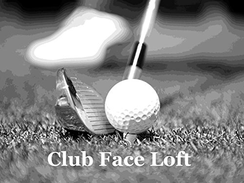 - Club Face Loft. Introduction.