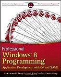 Professional Windows 8 Programming, Nick Lecrenski and Stephen Lecrenski, 1118205707