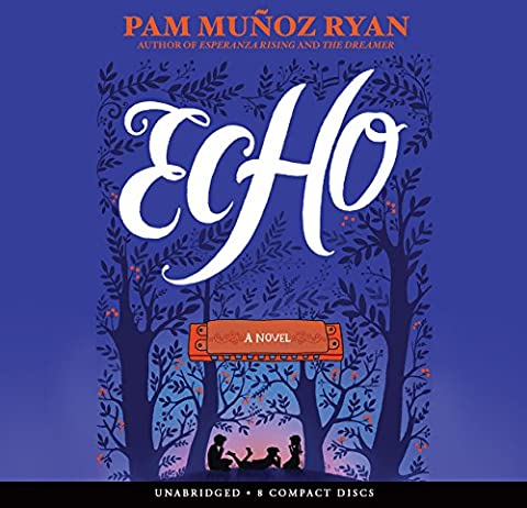 Echo - Audio Library Edition (Echo By Pam Munoz Ryan)