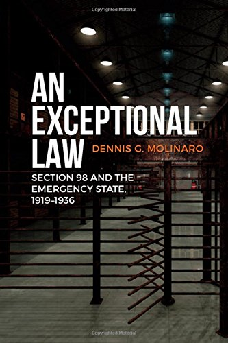 An Exceptional Law: Section 98 and the Emergency State, 1919-1936 (Canadian Social History Series)