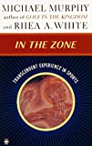 In the Zone, Michael Murphy and Rhea A. White, 0140194924