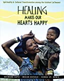 Healing Makes Our Hearts Happy: Spirituality and