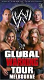 WWE - Global Warning Tour Melbourne [VHS]