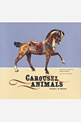 Carousel Animals: Artistry in Motion Hardcover