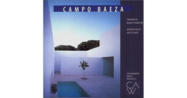 Amazon.com: Campo Baeza (Contemporary World Architects ...