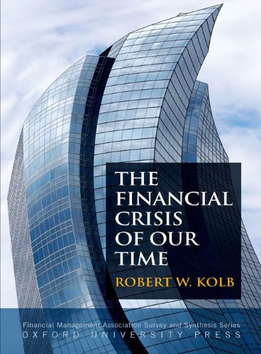 The Financial Crisis of Our Time (Financial Management Association Survey and Synthesis Series)